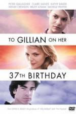 Watch To Gillian on Her 37th Birthday Online 123netflix