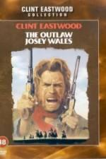 Watch The Outlaw Josey Wales Online 123netflix